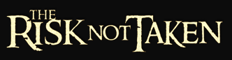The Risk not Taken - Logo